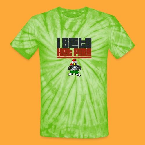 I Spits Hot Fire - Unisex Tie Dye T-Shirt