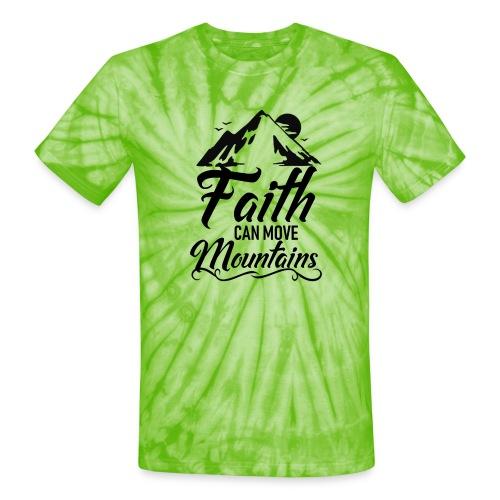 Faith can move mountains - Unisex Tie Dye T-Shirt