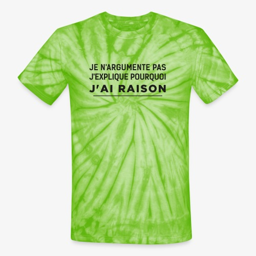 j'ai raison - Unisex Tie Dye T-Shirt