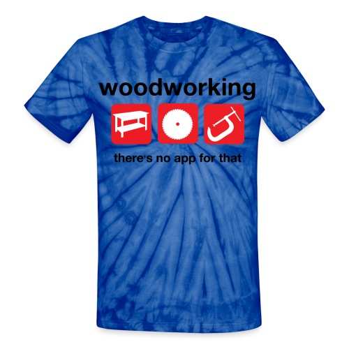 Woodworking - Unisex Tie Dye T-Shirt