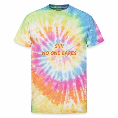 NO one cares - Unisex Tie Dye T-Shirt