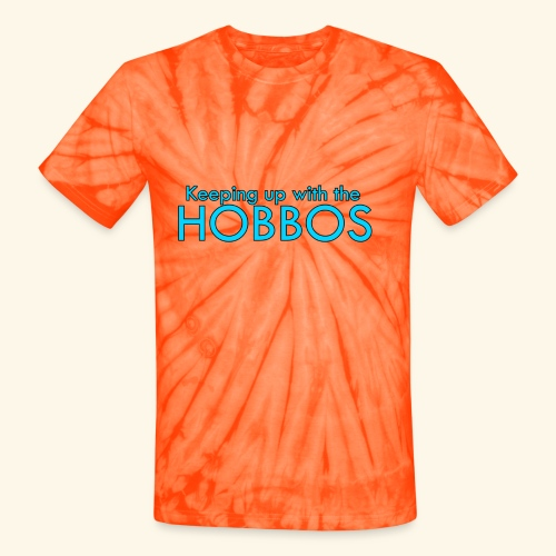 KEEPING UP WITH THE HOBBOS   OFFICIAL DESIGN - Unisex Tie Dye T-Shirt