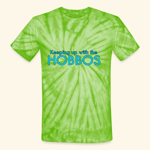 KEEPING UP WITH THE HOBBOS | OFFICIAL DESIGN - Unisex Tie Dye T-Shirt