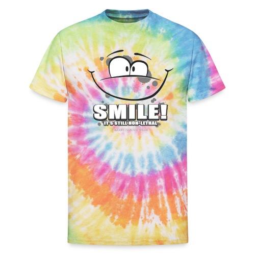 Smile - it's still non-lethal - Unisex Tie Dye T-Shirt
