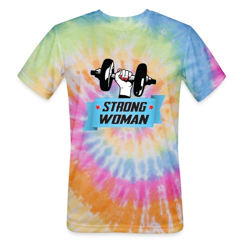 Strong Woman - Unisex Tie Dye T-Shirt