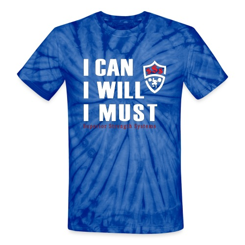 I can I will I must - Unisex Tie Dye T-Shirt