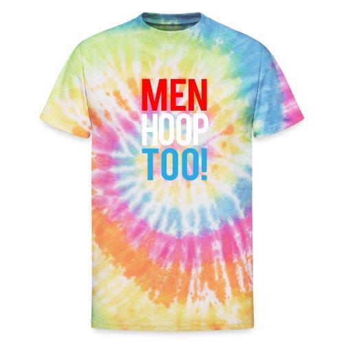 Red, White & Blue ---- Men Hoop Too! - Unisex Tie Dye T-Shirt