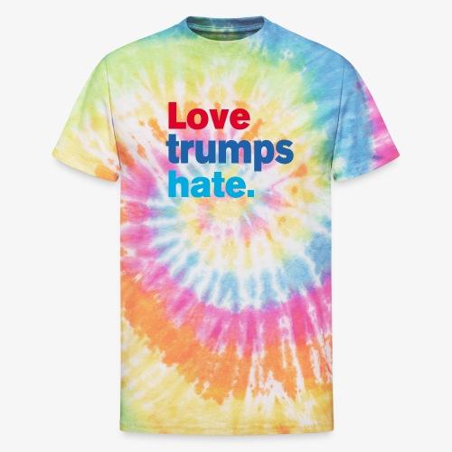 Love Trumps Hate - Unisex Tie Dye T-Shirt