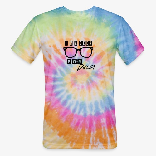 im a geek for delta - Unisex Tie Dye T-Shirt