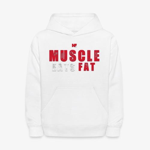 Muscle Eats Fat (Blood & Sweat) - Kids' Hoodie