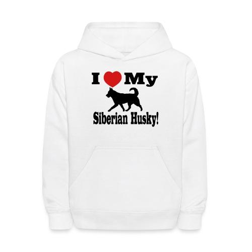 I Love my Siberian Husky - Kids' Hoodie