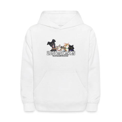 Life is better with pets. - Kids' Hoodie