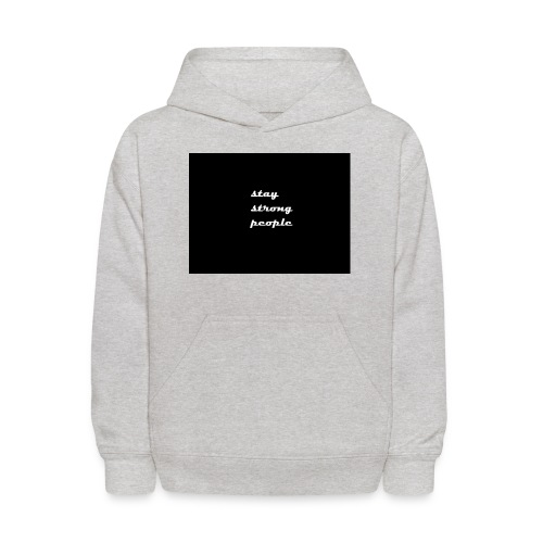 stay strong people - Kids' Hoodie