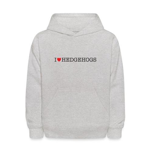 I Love Hedgehogs - Kids' Hoodie