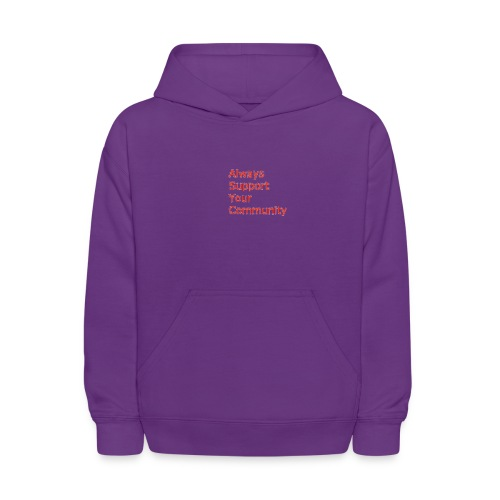 Always Support Your Community - Kids' Hoodie