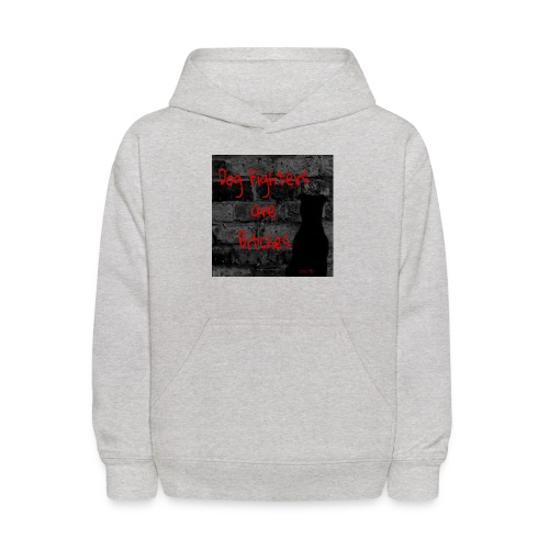 Dog Fighters are Bitches wall - Kids' Hoodie