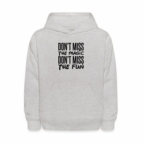Don't Miss the Magic - Kids' Hoodie