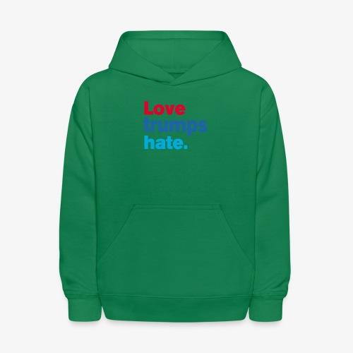 Love Trumps Hate - Kids' Hoodie