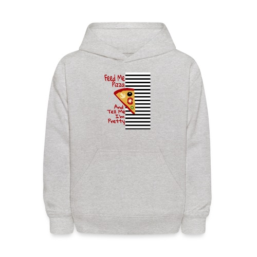 Feed Me Pizza And Tell Me I´m Pretty - Kids' Hoodie