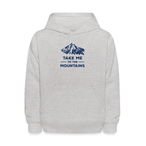 Take me to the mountains T-shirt - Kids' Hoodie