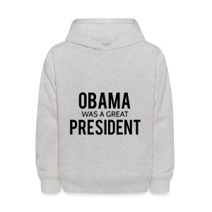 Obama was a great president! - Kids' Hoodie