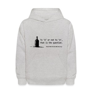 To 'e' or not to 'e': Real Men Drink Whiskey - Kids' Hoodie