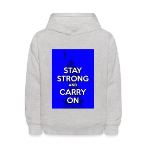 Stay Strong and Carry On - Kids' Hoodie