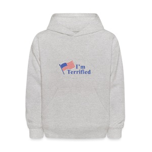 I'm Terrified by Trump - Kids' Hoodie
