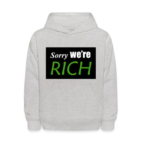 sorry we re rich - Kids' Hoodie