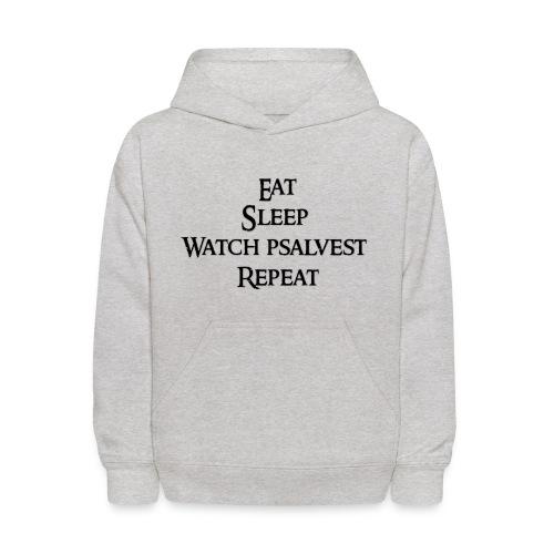Eat Sleep Watch psalvest Repeat - Kids' Hoodie
