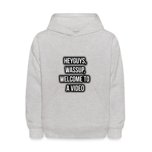 Hey Guys, Wassup, Welcome To A Video. - Kids' Hoodie