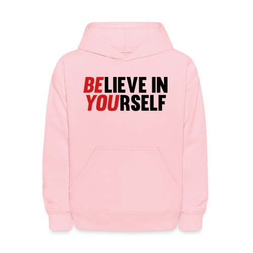 Believe in Yourself - Kids' Hoodie