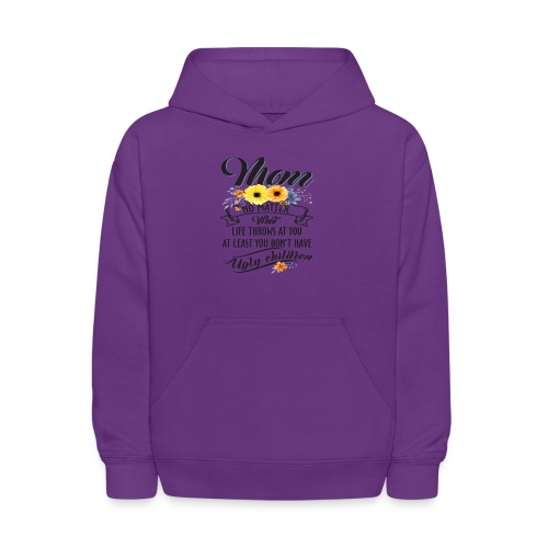Mom, No Matter What Life Throws At You, Mother Day - Kids' Hoodie