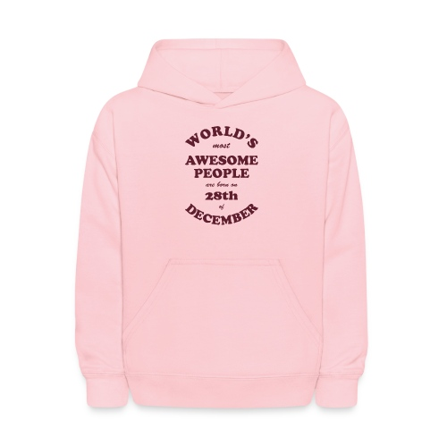 Most Awesome People are born on 28th of December - Kids' Hoodie