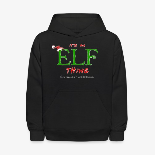 It's an Elf Thing, You Wouldn't Understand - Kids' Hoodie