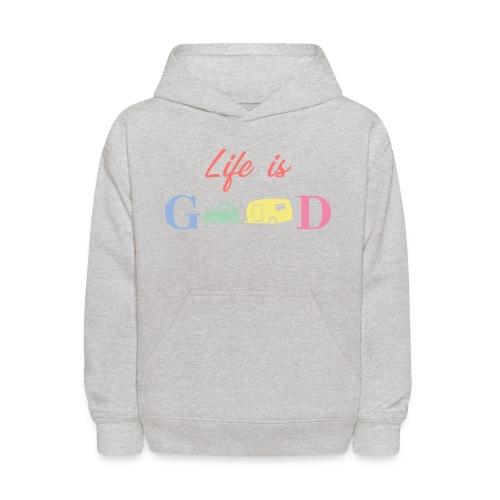 Life Is Good - Kids' Hoodie