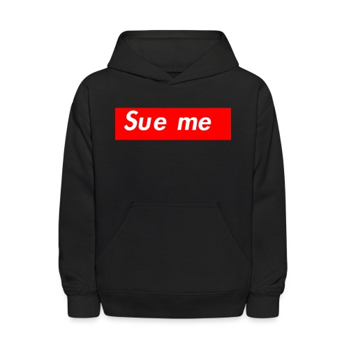 sue me (supreme parody) - Kids' Hoodie