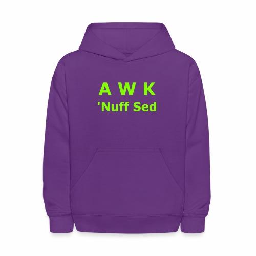 Awk. 'Nuff Sed - Kids' Hoodie