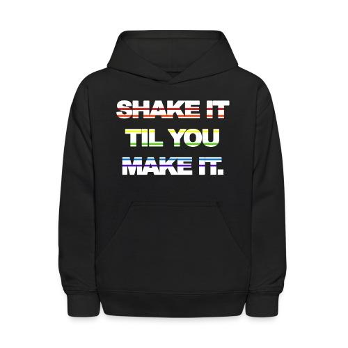 shake It Til You Make It - Kids' Hoodie