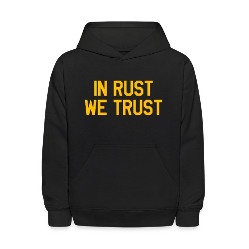 In Rust We Trust II - Kids' Hoodie