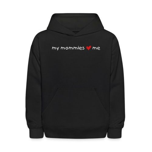 my mommies love me - Kids' Hoodie