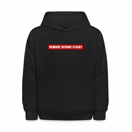 Remove Before Flight - Kids' Hoodie