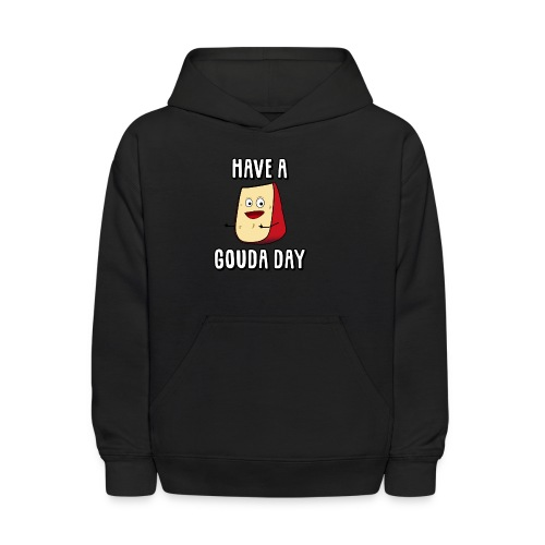 Have A Gouda Day - Kids' Hoodie