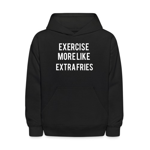 Exercise Extra Fries - Kids' Hoodie