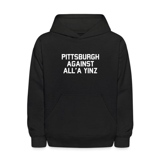 Pittsburgh Against All'a Yinz