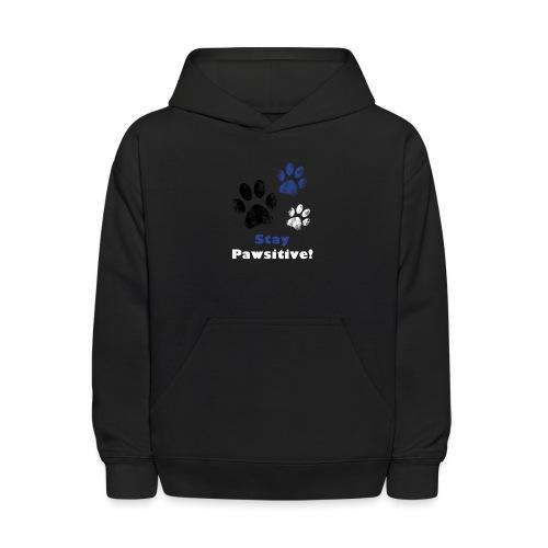 Stay Pawsitive! - Kids' Hoodie