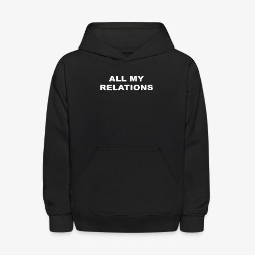 ALL MY RELATIONS - Kids' Hoodie