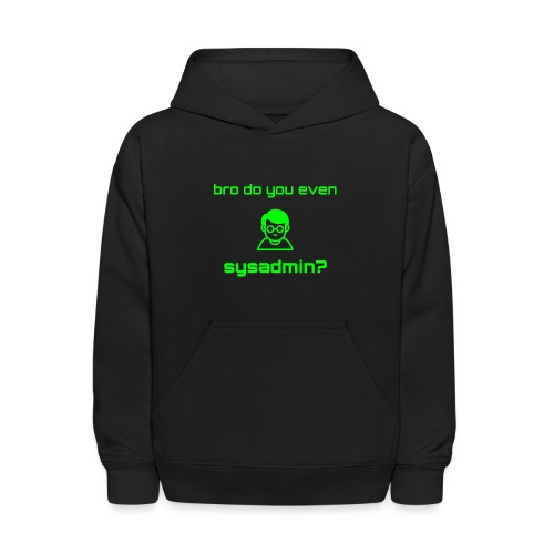 Bro Do You Even Sysadmin? - Kids' Hoodie