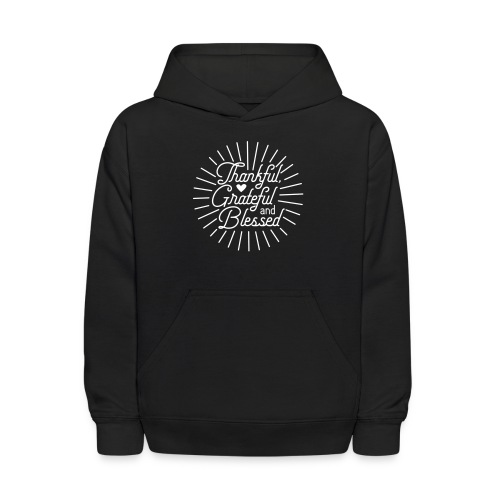 Thankful, Grateful and Blessed Design - Kids' Hoodie