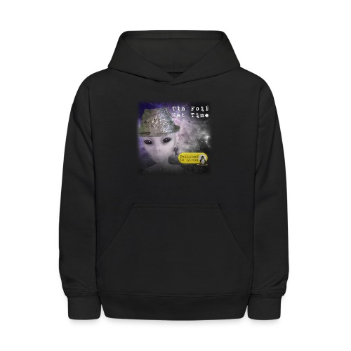 Tin Foil Hat Time (Space) - Kids' Hoodie